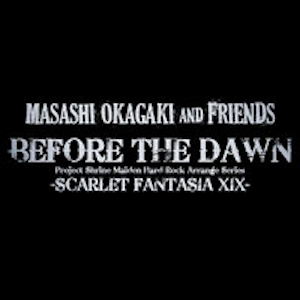 BEFORE THE DAWN -SCARLET FANTASIA XIX-